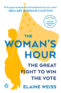 Cover image of The Woman's Hour by Elaine F. Weiss.